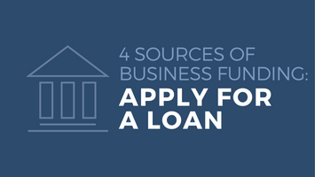 4 sources of business funding: Apply for a loan