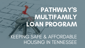 Pathway's multifamily loan program - keeping safe and affordable housing in Tennessee